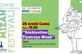 """İzmir Uluslararası Mizah Festivali 8.Gün """"Edebiyattan Tiyatroya Mizah"""""""