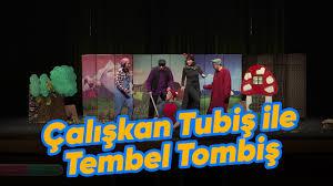Çalışkan Tubiş ile Tembel Tombiş!