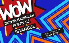 WOW – Dünya Kadınlar Festivali İstanbul ile 'Şehirde Kadın Olmak'