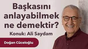 Başkasını anlayabilmek ne demektir? – Ali Saydam ile Bir Sohbet