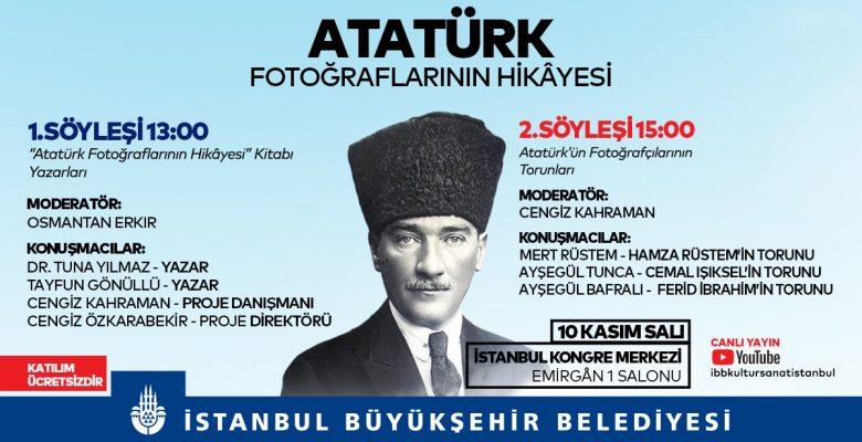 """""""ATATÜRK FOTOĞRAFLARININ HİKÂYESİ"""" SÖYLEŞİSİ"""