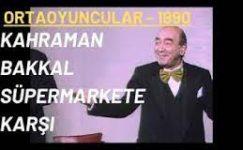 Kahraman Bakkal Süpermarkete Karşı | Ortaoyuncular 1990