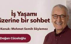 """Mehmet Semih Söylemez ile """"İş Yaşamı"""" üzerine bir sohbet"""