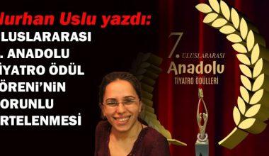Uluslararası 7. Anadolu Tiyatro Ödül Töreni'nin zorunlu ertelenmesi